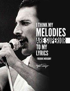 freddie mercury quotes 40 Best Freddie Mercury Quotes & Queen Song Lyrics Of All Time I think my melodies are superior to my lyrics Freddie Mercury Freddie Mercury Zitate, Freddie Mercury Quotes, Queen Freddie Mercury, Beyonce Quotes, Rock Quotes, Life Quotes Love, Me Too Lyrics, Song Lyrics, Musica