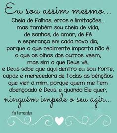 I Am That Way - Reflection Messages Positive Thoughts, Positive Vibes, Portuguese Quotes, Jesus Loves Me, Some Words, Life Lessons, Texts, Stress, Love You