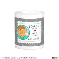 Love is in the air and it smells like coffee classic white coffee mug