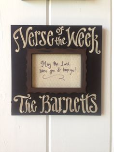 "Verse Of The Week Couple Frame Chocolate and Black by kijsa, $34.00. We aren't religious so I would do ""quote of the week"" instead. But I love this idea."