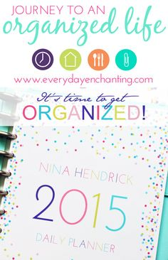 Journey to An Organized Life: The 2015 Printable Daily Planner | Get Organized with the 2015 Printable and Editable Daily Planner!