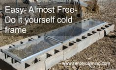 Do It Yourself Cold Frame, Cheap and easy.