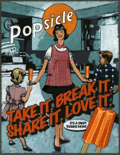 Take It. Break It. Share It. Love It. Vintage Popsicle®! -- celebrate national ice cream day with Popsicles!