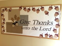 My Thanksgiving November 2016 church school bulletin board. Give thanks unto the Lord. Leaves and 2 acorns made of fabric with iron on stabilizer. Students each wrote something for which they are thankful on a paper acorn. Squares in background are burlap Bible Bulletin Boards, Thanksgiving Bulletin Boards, November Bulletin Boards, Christian Bulletin Boards, Classroom Bulletin Boards, Preschool Bulletin, Christian School, Sunday School Crafts, Burlap