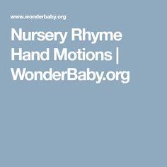 Nursery Rhyme Hand Motions | WonderBaby.org