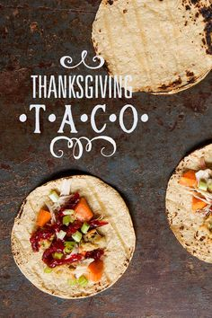 Fill tortillas with warm leftovers for a quick post Thanksgiving meal.