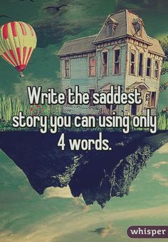 The silence destroyed him.... Post your four word stories below!