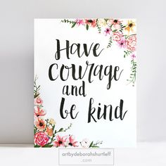 Watercolor Print_Have Courage and Be Kind.jpg