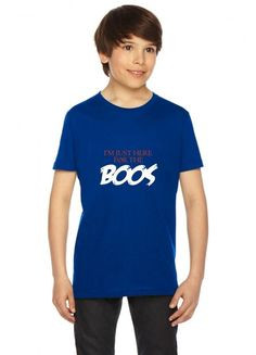 i'm just here for the boos Youth Tee