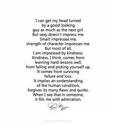 Kindness, I think, comes from learning hard lessons well, from falling and picking yourself up. It comes from surviving failure and loss...