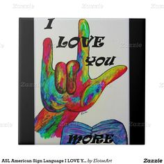 ASL American Sign Language I LOVE YOU MORE Small Square Tile