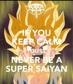 Keep angry and you'll become Sangoku !