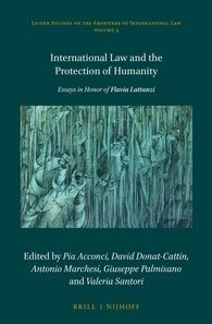 International law and the protection of humanity : essays in honor of Flavia Lattanzi / edited by Pia Acconci [y otros]