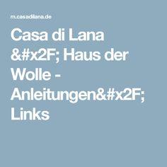 Casa di Lana / Haus der Wolle - Anleitungen/ Links