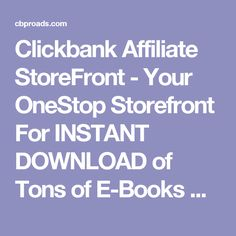 Clickbank Affiliate StoreFront - Your OneStop Storefront For INSTANT DOWNLOAD of Tons of E-Books & Softwares.