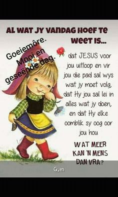 Evening Greetings, Goeie Nag, Goeie More, Afrikaans Quotes, My Beautiful Daughter, Good Morning Wishes, Prayer Quotes, Winnie The Pooh, Verses