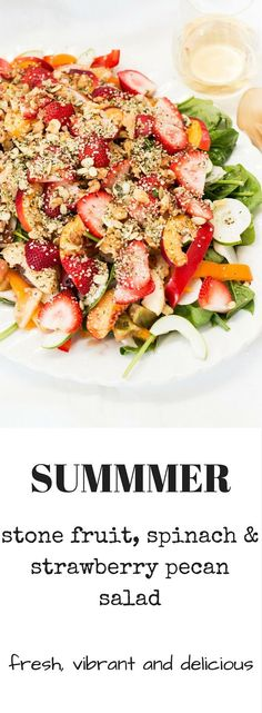 Summer Stone Fruit and Spinach Strawberry Pecan Salad 15 mins to make
