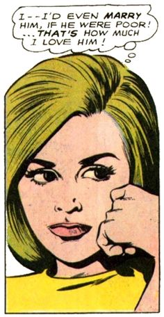 """Comic Girls Say..  """" I'd even marry him, if he were poor ! That's how much I love him.."""" #comic #vintage"""