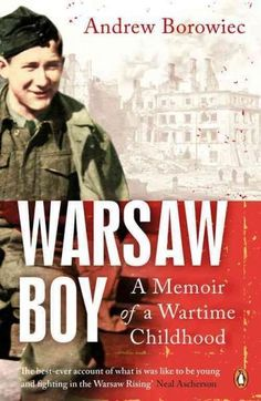 Warsaw Boy is the remarkable true story of a sixteen-year old boy soldier in war-torn Poland 'The best-ever account of what is was like to be young and fighting in the Warsaw Rising' Neal Ascherson, S