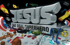 Jesus: The Real Superhero