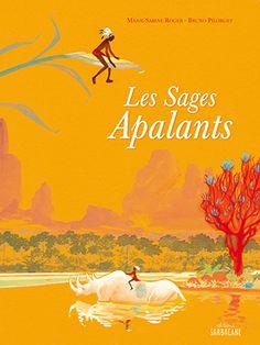 Les sages Apalants Marie-Sabine Roger (Auteur) Bruno Pilorget (Illustration) Paru en avril 2008 Album jeunesse dès 3 ans (broché)