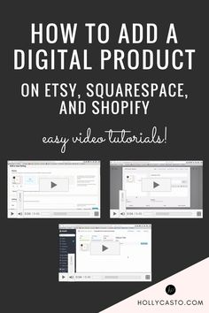 How to Add Digital Products on Etsy, Shopify, and Squarespace (Video Tutorials for Each) | hollycasto.com