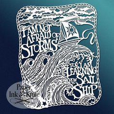 I Am Not Afraid of Storms - Papercut Template  paperinkandknife.com