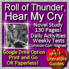 Digital Resource - Free up your time with Roll of Thunder, Hear My Cry, a 130 page Common-Core aligned Complete Literature Guide for the novel by Mildred D. Taylor. It can be used with or without Google Drive (Paperless OR Print and Go)