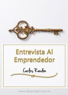Entrevista al emprendedor Carlos Rendón quien nos comparte que no debemos complicar nuestras ideas para poder alcanzar una vida superior