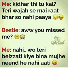 Teri bezzati se hi to mera pet bharta hai Best Friend Quotes Funny, Besties Quotes, Cute Funny Quotes, Funny School Jokes, Some Funny Jokes, Funny Facts, Funny Memes, Exams Funny, School Humor
