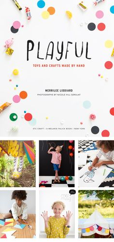 images from Mer Mag's book PLAYFUL! about Childrens Toys and Crafts Made by Hand. Out this fall, 2014!