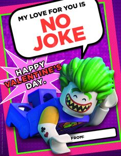Get it? Joke - Joker? C'mon, that was funny for a Valentine's Day card. I'm an awesome superhero, but I'm also really, really funny. Click here to print! http://pdl.warnerbros.com/wbol/ww/movies/legobatman/pinterest/LEGB_ValentinesBoard_Card_Joker_LoveNoJoke_Printable_v1.pdf | The LEGO®  Batman Movie | In theaters now