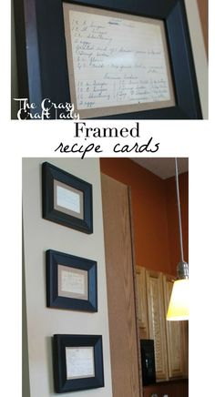 Don't keep your family recipes hidden away in cookbook or recipe box.  Frame and display them in your kitchen.  This is a great idea, especially if you have old recipe cards from a grandparent or parent.  What a wonderful to display a memorable family recipe!
