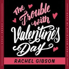 Narrated by Kathleen Early  The Trouble With Valentine's Day is one of my favourite Rachel Gibson books. It's been years since I read it though and I was curious to see how well the story would hold up. Lea told me Kathleen Early is great so I felt comfortable taking a punt on a new-to-me narrator