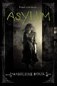 Asylum – Madeleine Roux  #creepy for fans of Miss Peregrine's Home....