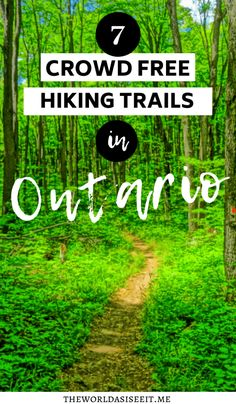 Lesser-Known Ontario Trails without the Crowds * The World As I See It