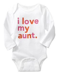 New Aunt Gifts for Her from the Baby Girl:  I Love My Aunt Baby Onesie Bodysuit @ Old Navy