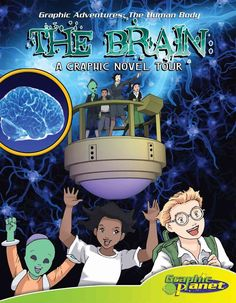 Brain:a Graphic Novel Tour: A Graphic Novel Tour