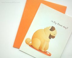 Don't judge him, he's just big-boned! | The Big-Boned Pug ~ Greeting card available via Etsy!