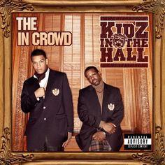 """Kidz In The Hall - """"The In Crowd"""""""