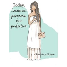 © Rose Hill Designs by Heather Stillufsen - Today Focus on Progress not Perfection Great Quotes, Quotes To Live By, Inspirational Quotes, Motivational Messages, Motivating Quotes, Positive Quotes For Women, Positive Thoughts, Positive Vibes, Rose Hill Designs