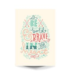 A4 Art Print  Be Bold and Brave  Hand Lettering by stephsayshello, £12.00 Still for sale