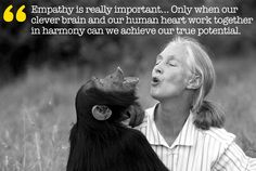 Jane Goodall on empathy and our human potential