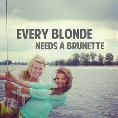 Every blonde NEEDS a brunet bestie!!! My old account got deleted! Help me get y followers back plz!!!!