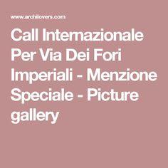 Call Internazionale Per Via Dei Fori Imperiali - Menzione Speciale - Picture gallery