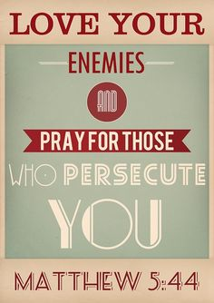 36 Best Love Your Enemies images in 2016 | Love your enemies, Jesus