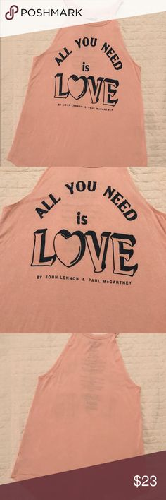 American Eagle Love Is All You Need Tank XS PINK American Eagle LOVE IS ALL YOU NEED Tank. Paul McCartney and John Lennon. Song Lyrics are Written on the INSIDE Back. Super Cute! I really wish it fit me ☺️ American Eagle Outfitters Tops Tank Tops