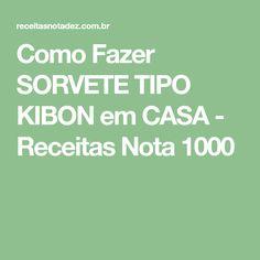 Como Fazer SORVETE TIPO KIBON em CASA - Receitas Nota 1000