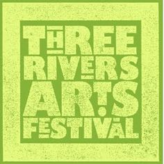 Three Rivers Arts Festival // June 7-16, 2013 // Downtown Pittsburgh