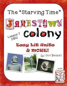 A Jamestown Colony - Lesson 7 Starving Time & Sea Venture (Second Charter) DBQ that focuses on primary sources! Kids LOVE it and COMMON CORE ALIGNED FOR RLA & HISTORY!